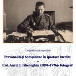 PERSONALITĂȚI BOTOȘĂNENE ÎN IPOSTAZE INEDITE - COL. AUREL I. GHEORGHIU