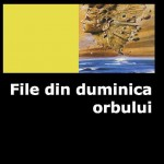 """Dumitru Ţiganiuc:""""File din duminica orbului"""""""