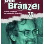 """""""DAN  BRÂNZEI  -  70"""""""