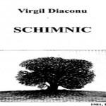 Literatura SAMIZDAT. Virgil DIACONU :   S C H I M N I C