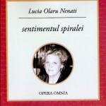 """CARTE DE POEZIE. LUCIA OLARU NENATI - ,,SENTIMENTUL SPIRALEI"""""""