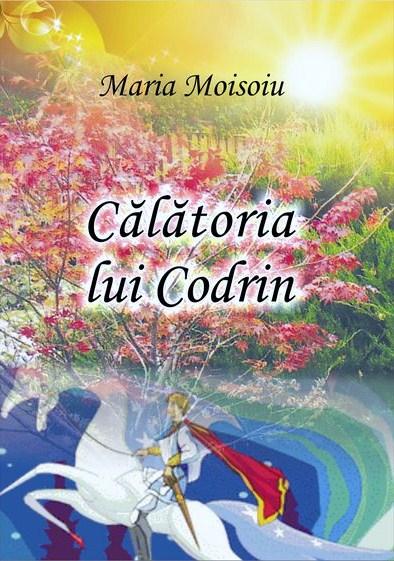 Calatoria lui Codrin, Maria Moisoiu, coperta [800x600]