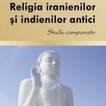 Constantin HETRIUC: RELIGIA IRANIENILOR ŞI INDIENILOR ANTICI