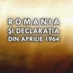 Iulian-Cătălin NECHIFOR: ROMÂNIA ȘI DECLARAȚIA DIN APRILIE 1964