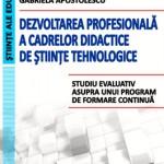 Dezvoltarea profesională a cadrelor didactice de știinte tehnologice. Studiu evaluativ asupra unui program de formare continuă