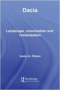 Dacia - peisaj, colonizare, romanizare, Ioana Oltean