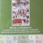 Registre de recensământ otomane  despre Brăila turcească în secolul XVI, publicate de Prof. Mihai Maxim