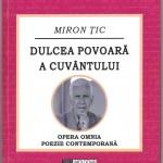 """Pentru Miron Ţic  poezia este """"dulcea povoară"""""""