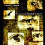 LUMINIŢA ZAHARIA (București): TRANSCRIEREA FONETICĂ A IUBIRII (versuri)