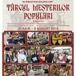 """""""Târgul Meșterilor Populari"""", ediția a X-a (31 iulie - 2 august 2015)"""
