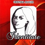 Cristina BÂGU MAXIM, IDENTITATE. Muzicalitatea aşteptată