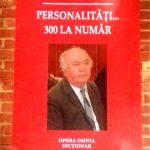 Cronica cititorului de Aurica TANASĂ: Ion N. Oprea- PERSONALITĂŢI…300 LA NUMĂR.  Intre document şi epopee