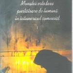 CARTEA BOTOŞĂNENILOR. IEROMONAH SILUAN ANTOCI - ,,MONAHII ORTODOXE PURTĂTOARE DE LUMINĂ ÎN ÎNTUNERICUL COMUNIST'', I