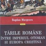 Locul şi rolul economico-politic al Ţărilor Române între Imperiul Otoman şi Europa creştină în secolele XVI – (primul sfert) XX