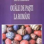 ION  H.  CIUBOTARU. OUĂLE  DE  PAŞTI  LA  ROMÂNI