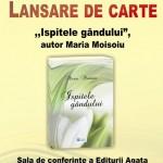 """Invitație: Lansarea cărții ,,Ispitele gândului"""", autor Maria Moisoiu"""