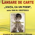 """INVITAȚIE: lansarea cărții ,,Viața ca un poem"""" scrisă de Dan M. Cristescu"""