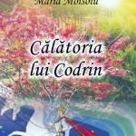 """,,Călătoria lui Codrin"""" a apărut la Ed.Agata"""