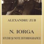 Nicolae Iorga văzut de Alexandru Zub