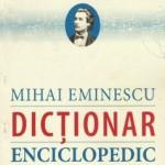 """,,Miahi Eminescu.Dicţionarul enciclopedic"""", semnat de Acad. Mihai Cimpoi"""