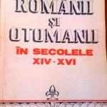 O istorie a relaţiilor complexe româno - otomane între secolele XIV - XVI