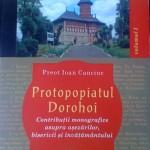 """Preot Ioan Canciuc: """"Protopopiatul Dorohoi - Contribuţii monografice asupra aşezărilor, bisericii şi învăţământului"""""""