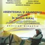 Auxiliar didactic. LUCIAN MANOLE (coordonator) :     ABSENTEISMUL ŞI ABANDONUL ŞCOLAR ÎN MEDIUL RURAL