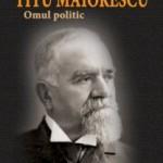 Omul politic Titu Maiorescu
