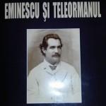 STAN V. CRISTEA, TELEORMANUL ŞI EMINESCU (III). TELEORMANUL, OPERA POETICĂ ŞI CULEGERILE DE FOLCLOR ALE LUI EMINESCU