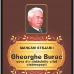 MARCĂM STEJARII. GHEORGHE BURAC, SEVA DIN RĂDĂCINILE GLIEI STRĂMOŞEŞTI