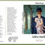 Trăinicie la Luceafărul: MIHAI HORGA. Gândurile unui iubitor de versuri despre volumul ,,Arhiva visurilor,,