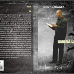 Arena cărții. Ionuţ Caragea – Umbră lucidă, Ed. Fides, 2016