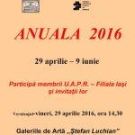 """Galeriilor de Artă """"Ştefan Luchian"""" Botoşani. Anuala 2016, eveniment cultural organizat de Uniunea Artiştilor Plastici din România – Filiala Iaşi"""