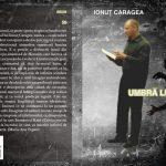 Ionuţ Caragea şi rădăcinile umbrei