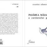 Arena cărţii. Apariţie editorială: Cezarina Adamescu – Pasărea măiastră a cuvântului poetic