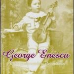 Jubileu: 135 de ani cu și despre ENESCU
