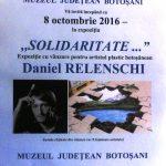 """Muzeul Judeţean Botoşani găzduieşte, în Sala Oglinzilor expoziția ,,SOLIDARITATE ..."""" dedicată artistului plastic botoşănean Daniel RELENSCHI"""