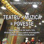 Semnal editorial - Teatru+Muzică=Poveste, de Teodora Constantinescu, Editura Astralis, 2017