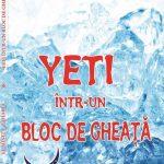 Arena Cărților.  Note de lectură: Yeti într-un bloc de gheață, de Luminița Zaharia, ed. Astralis, 2017