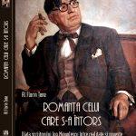 FLORIN ȚENE – Romanța celui care s-a întors (Viața scriitorului Ion Minulescu între realitate și poveste), Editura Napoca Nova, Cluj, 2018