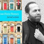 Ioan Florin Florescu, fost redactor-şef la Monitorul şi Obiectiv, Iaşi, azi preot, autor la Jurnal scoţian, Polirom