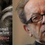 """PĂPUŞA, PĂPUŞI SUNT MAMELE NOASTRE ŞI DUPĂ MOARTE. Ismail Kadare:   """"Păpuşa. Portretul mamei"""""""