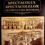 """Constantin Adam,""""Spectacolul spectacolelor teatrului din Botoşani"""""""