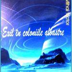 """Parcursul unei cărți. ,,Exil în coloniile albastre"""", de Mihai Victor Afilom, Ed. Inspirescu"""