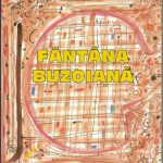 """Sub egida Filialei Ligii Scriitorilor din Buzău. """"Fântâna Buzoiană"""" –o pagină pentru Istoria Literaturii Române"""