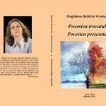 """Scriitori din diasporă. Cartea confesiunii: Magdalena Bădărău Vicoleanu, """"Povestea trecutului - Povestea prezentului"""""""