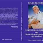 """Romeo Pivniceru, """"Oameni fără importanţă"""" sau """"Memoriile unui necunoscut"""", volumul IV, un huşian, încă un motiv pentru care i-am transformat manuscrisul în cartea din biblioteca dvs., a cititorilor"""