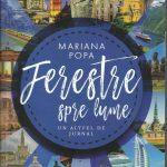 """Mariana Popa sau un altfel de jurnal de călătorie scris pe vitraliile """"Ferestre (lor) spre lume"""""""