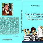 """A apărut cartea """"Sens și Contrasens în înțelepciunile pentru ziariști """" de cunoscutul jurnalist și scriitor Al.Florin Țene"""
