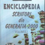 """""""ENCICLOPEDIA scriitori din generația 2000, volumul I""""-cariatidă ce susține cupola catedralei literaturii române contemporane"""